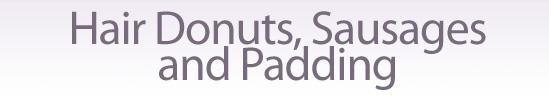 hair donut, hair padding, hair sausage